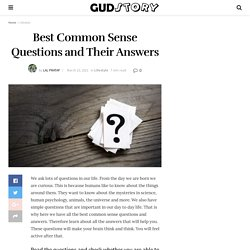 Best Common Sense Questions and Their Answers