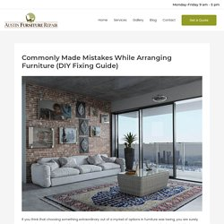 Commonly Made Mistakes While Arranging Furniture (DIY Fixing Guide)