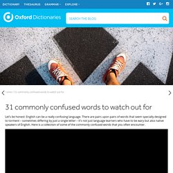 31 commonly confused words to watch out for - OxfordWords blog