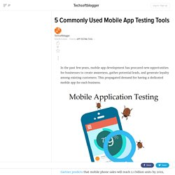 5 Commonly Used Mobile App Testing Tools