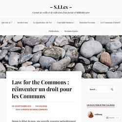 Law for the Commons : réinventer un droit pour les Communs – – S.I.Lex –