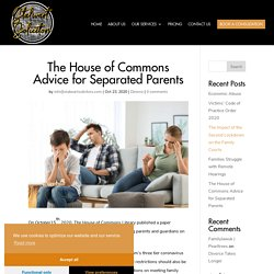 The House of Commons Advice for Separated Parents