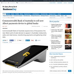 Commonwealth Bank of Australia to sell new Albert payments device to global banks