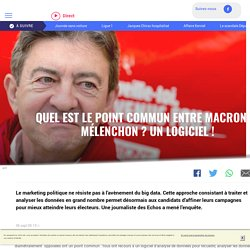 Quel est le point commun entre Macron et Mélenchon ? Un logiciel ! - LCI
