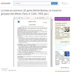 ⭐La mise en commun. (D après Michel Barlow, Le travail en groupes des élèves, Paris, A. Colin, 1993, pp )