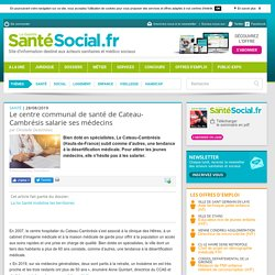 Le centre communal de santé de Cateau-Cambrésis salarie ses médecins