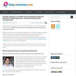 Airbnb impose le modèle communautaire dans l'e-tourisme. Interview de Nicolas Ferrary (1/2)