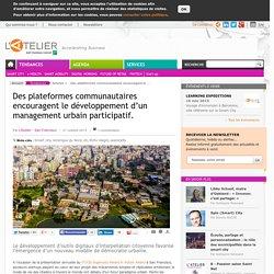 Des plateformes communautaires encouragent le développement d'un management urbain participatif.