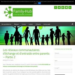 Les réseaux communautaires d'échange et d'entraide entre parents - Partie 2