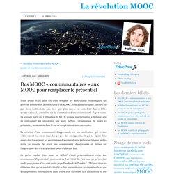 Des MOOC «communautaires» aux MOOC pour remplacer le présentiel