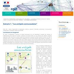 """1. Scénario 1 : """"Les archipels communautaires"""""""
