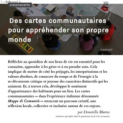 Des cartes communautaires pour appréhender son propre monde - Donatella Murtas - Visionscarto