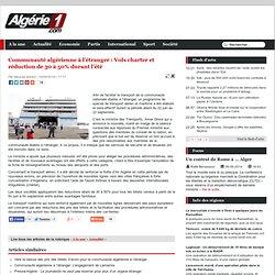 Communauté algérienne à l'étranger : Vols charter et réduction de 30 à 50% durant l'été