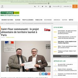 PLEINCHAMP 07/03/19 Saint-Flour communauté : le projet alimentaire de territoire lauréat à Paris