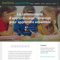 La communauté d'apprentissage : interagir pour apprendre ensemble