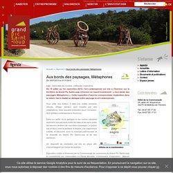 Communauté de communes du Grand Pic Saint-Loup - Aux bords des paysages, Métaphores