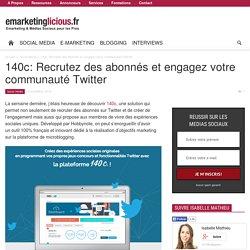 140c: Recrutez des abonnés et engagez votre communauté Twitter