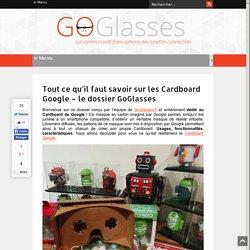Tout savoir sur le Cardboard Google - le dossier GoGlasses - GoGlasses - Communauté Google Glass francophone