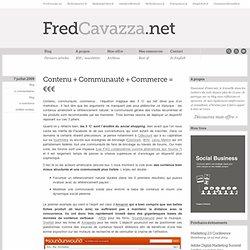 Contenu + Communauté + Commerce = €€€