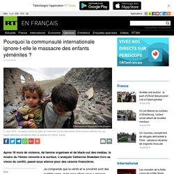Pourquoi la communauté internationale ignore-t-elle le massacre des enfants yéménites ?