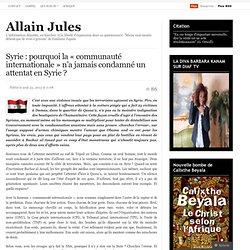 Syrie: pourquoi la «communauté internationale» n'a jamais condamné un attentat en Syrie?