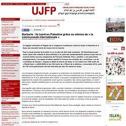 Barbarie : ils tuent en Palestine grâce au silence de « la communauté internationale »
