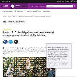 Paris, 1310 : les béguines, une communauté de femmes subversives et féministes