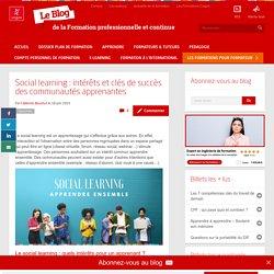 Social learning : intérêts et clés de succès des communautés apprenantes