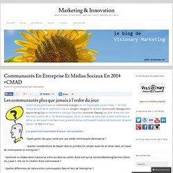 Communautés en entreprise et médias sociaux en 2014 #CMADMarketing