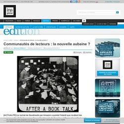 Édition - Article - Communautés de lecteurs : la nouvelle aubaine ?