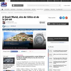 Communautés : A Small World, site de l'élite et de la jet-set - High-Tech