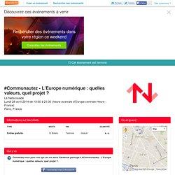 #Communautez - L'Europe numérique : quelles valeurs,...Billets,Paris-Eventbrite