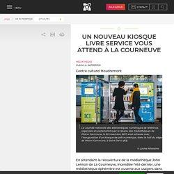 Plaine commune - Grand Paris -Un nouveau kiosque Livre Service vous attend à La Courneuve