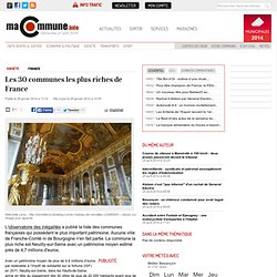 Société, france : Les 30 communes les plus riches de France actualité Besançon Franche