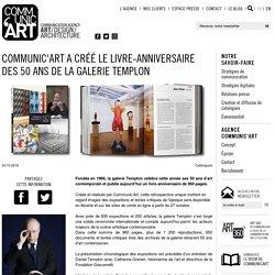Communic'Art a créé le livre-anniversaire des 50 ans de la Galerie Templon