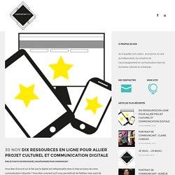 Dix ressources en ligne pour allier projet culturel et communication digitale