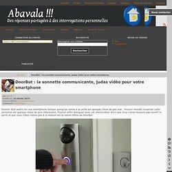 DoorBot : la sonnette communicante, judas vidéo pour votre smartphone
