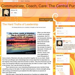 Communicate, Coach, Care: The Central Purpose: The Hard Truths of Leadership