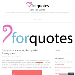 Communicate more clearly with love quotes