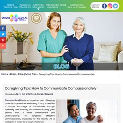 Caregiving Tips: How to Communicate Compassionately