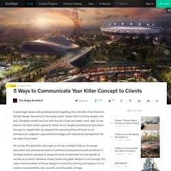 5 Ways to Communicate Your Killer Concept to Clients