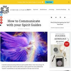 How to Communicate with your Spirit Guides - Forever Conscious