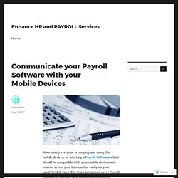 Communicate your Payroll Software with your Mobile Devices – Enhance HR and PAYROLL Services