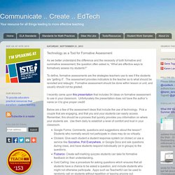 Communicate .. Create .. EdTech: Technology as a Tool for Formative Assessment