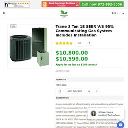 Trane 3 Ton 18 SEER V/S 95% Communicating Gas System Includes Installation