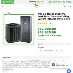 Trane 5 Ton 20 SEER V/S Heat Pump Communicating System Includes Installation