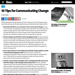 10 Tips for Communicating Change, Leadership and Delegation Article - Inc. Article
