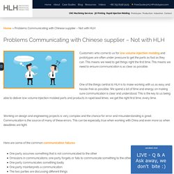 Problems Communicating with Chinese supplier - Not with HLH - HLH Prototypes Co Ltd