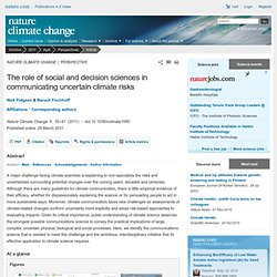 Nature Climate Change 1, 35–41 (2011) The role of social and decision sciences in communicating uncertain climate risks