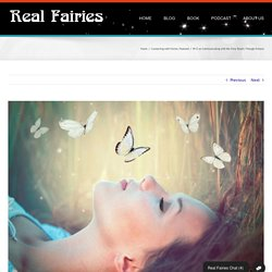 Mr E on Communicating with the Fairy Realm Through Dreams ⋆ Real Fairies